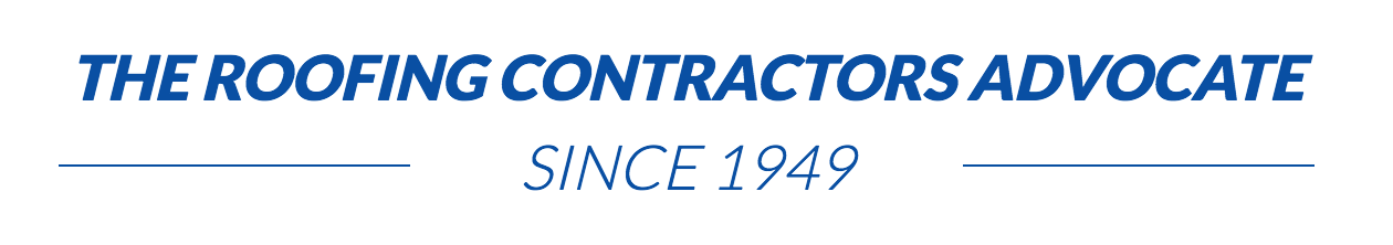 The Roofing Contractors Advocate Since 1949